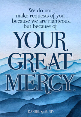 Giving Your Great Mercy