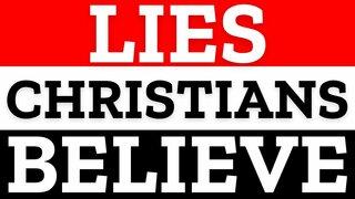 Lies Christians Believe Series Overhead