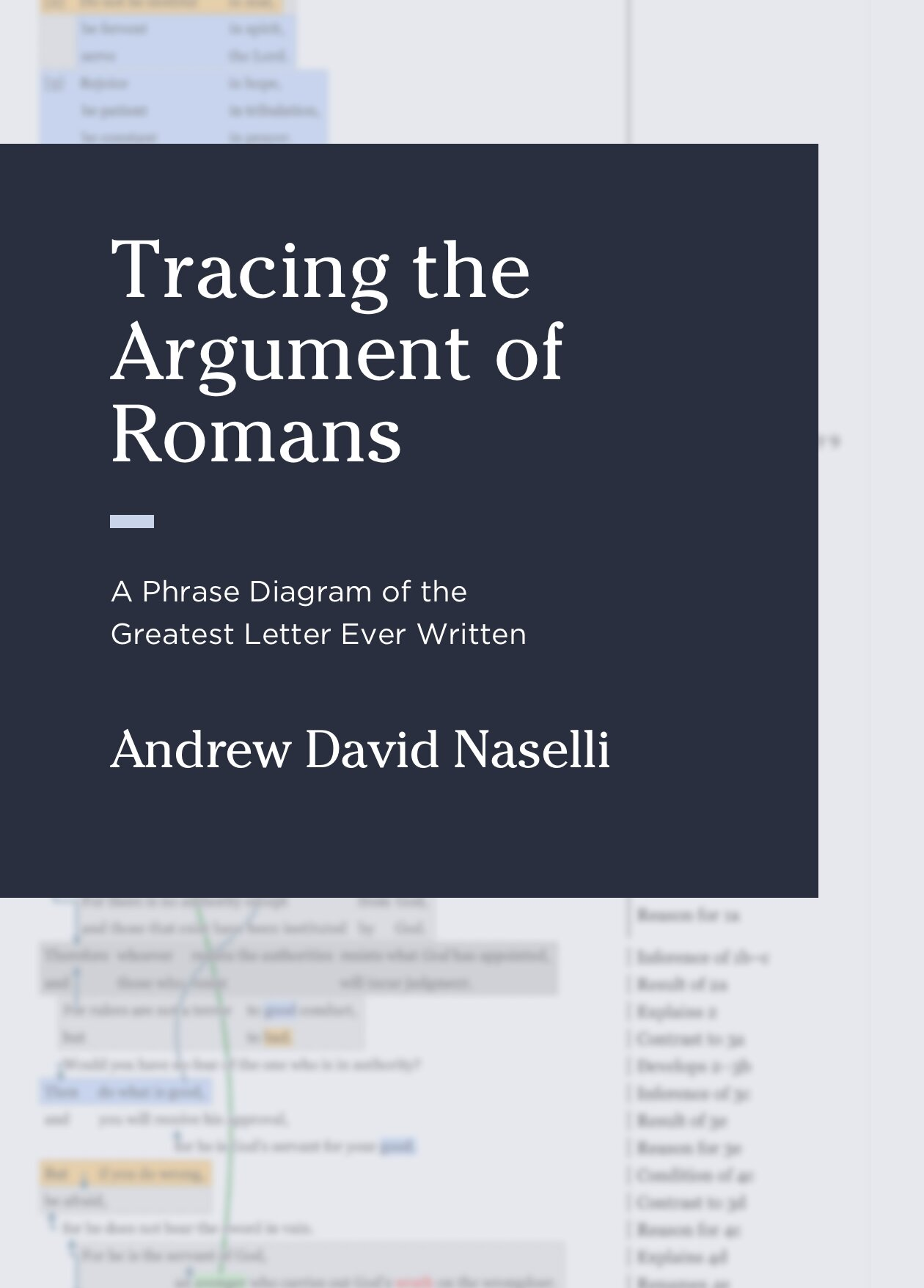 Tracing the Argument of Romans: A Phrase Diagram of the Greatest Letter Ever Written