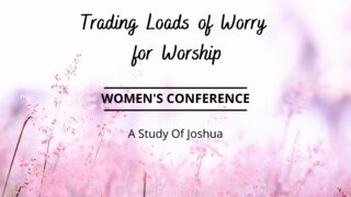 Trading Loads of Worry for Worship