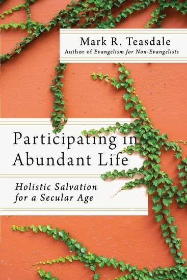 Participating in Abundant Life: Holistic Salvation for a Secular Age