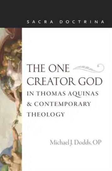 The One Creator God in Thomas Aquinas and Contemporary Theology (Sacra Doctrina)