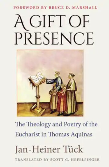 A Gift of Presence: The Theology and Poetry of the Eucharist in Thomas Aquinas
