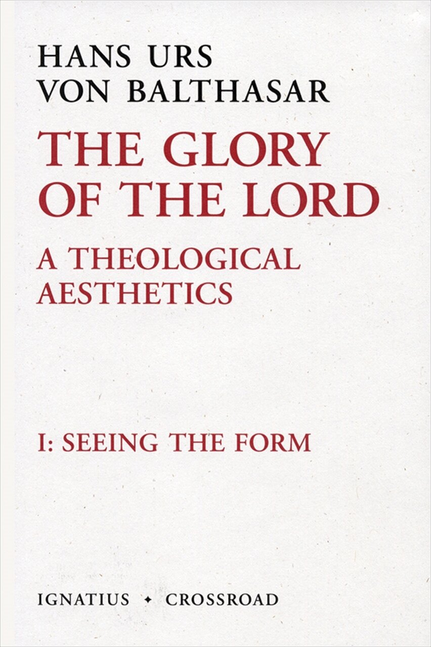 The Glory of the Lord, vol. I: Seeing the Form