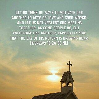 Hebrews 10 24-25