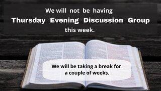 Thursday Evening Discussion Group Break