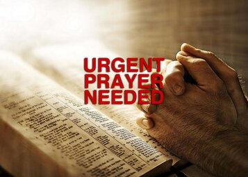 Urgent Prayer Needed-713X509