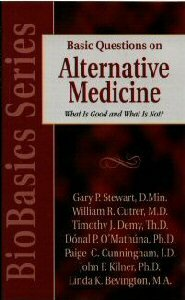 Basic Questions on Alternative Medicine: What is Good and What is Not?