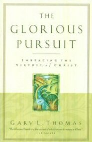 The Glorious Pursuit: Embracing the Virtues of Christ