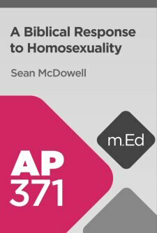 Mobile Ed: AP371 A Biblical Response to Homosexuality (4 hour course)