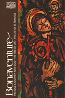 Bonaventure: The Soul's Journey into God, The Tree of Life, The Life of St. Francis