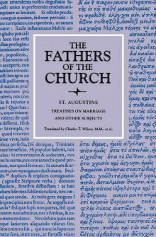 Saint Augustine: Treatises on Marriage and Other Subjects