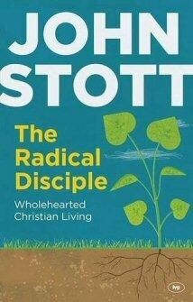 The Radical Disciple: Wholehearted Christian Living