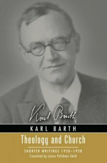 Theology and Church: Shorter Writings 1920–1928
