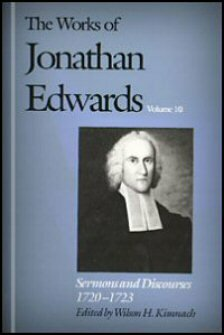 Sermons and Discourses, 1720–1723 (The Works of Jonathan Edwards, Vol. 10 | WJE)