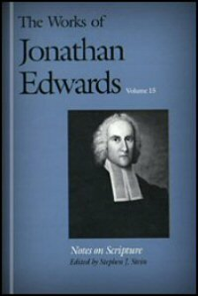 Notes on Scripture (The Works of Jonathan Edwards, Vol. 15 | WJE)