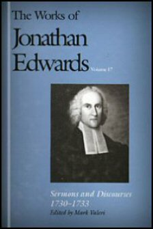 The Works of Jonathan Edwards, vol. 17: Sermons and Discourses, 1730–1733