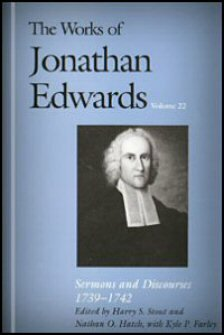 Sermons and Discourses, 1739–1742 (The Works of Jonathan Edwards, Vol. 22 | WJE)