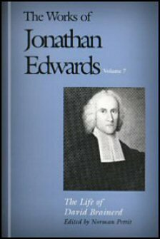 The Life of David Brainerd (The Works of Jonathan Edwards, Vol. 7 | WJE)