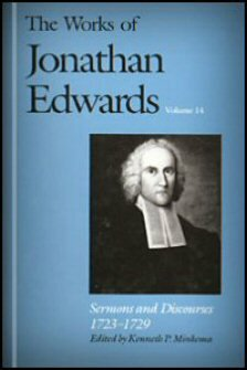 Sermons and Discourses, 1723–1729 (The Works of Jonathan Edwards, Vol. 14 | WJE)