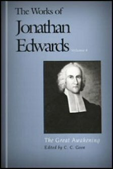 The Great Awakening (The Works of Jonathan Edwards, Vol. 4 | WJE)