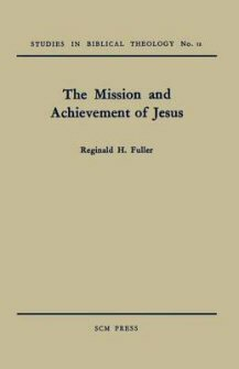Mission and Achievement of Jesus: An Examination of the Presuppositions of New Testament Theology