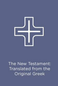The New Testament, Translated from the Original Greek, with Chronological Arrangement of the Sacred Books, and Improved Divisions of Chapters and Verses