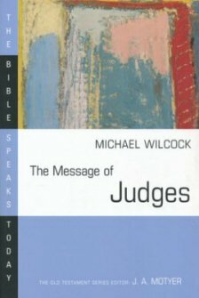 The Message of Judges: Grace Abounding (The Bible Speaks Today | BST)