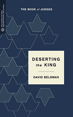 Deserting the King: The Book of Judges (Transformative Word)