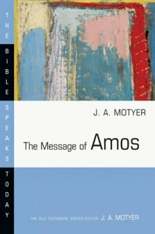 The Message of Amos: The Day of the Lion (The Bible Speaks Today | BST)