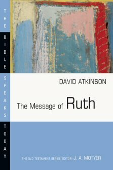 The Message of Ruth: The Wings of Refuge (The Bible Speaks Today | BST)