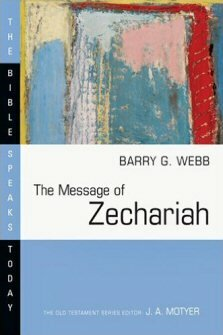 The Message of Zechariah: Your Kingdom Come (The Bible Speaks Today | BST)