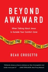Beyond Awkward: When Talking About Jesus Is Outside Your Comfort Zone