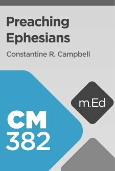 Mobile Ed: CM382 Preaching Ephesians (6 hour course)