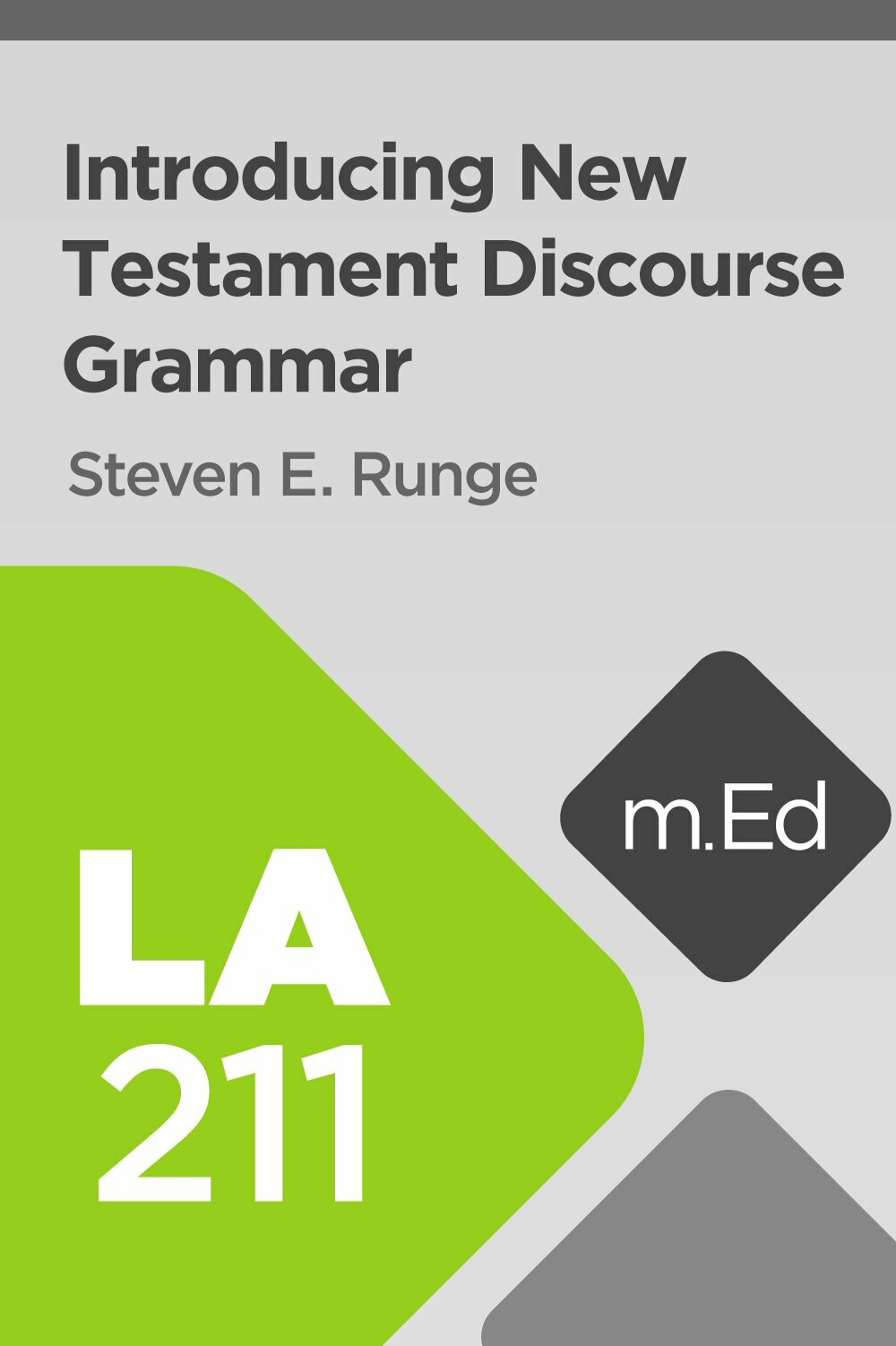 Mobile Ed: LA211 Introducing New Testament Discourse Grammar (6 hour course)