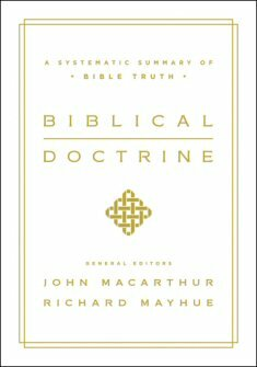 Biblical Doctrine: A Systematic Summary of Bible Truth
