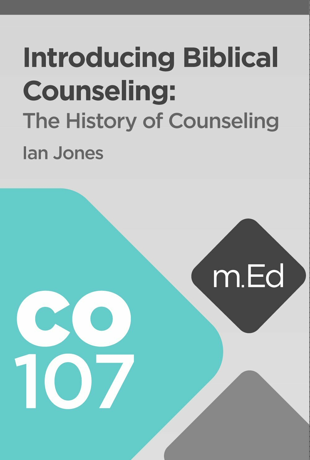 Mobile Ed: CO107 Introducing Biblical Counseling: The History of Counseling (5 hour course)