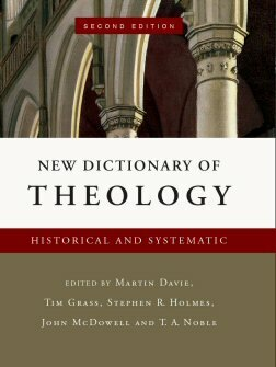 New Dictionary of Theology: Historical and Systematic, 2nd ed.