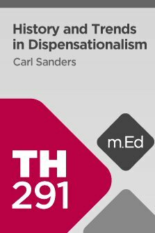 Mobile Ed: TH291 History and Trends in Dispensationalism (6 hour course)