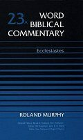 Word Biblical Commentary, Volume 23a: Ecclesiastes (WBC)