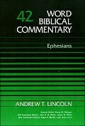 Word Biblical Commentary, Volume 42: Ephesians (WBC)