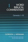 Genesis 1–15, Volume 1 (Word Biblical Commentary | WBC)