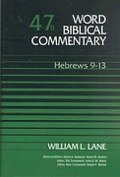 Hebrews 9–13 (Word Biblical Commentary, Volume 47b | WBC)