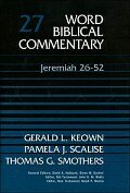 Word Biblical Commentary, Volume 27: Jeremiah 26–52 (WBC)