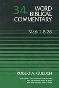 Word Biblical Commentary, Volume 34a: Mark 1–8:26 (WBC)