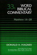 Matthew 14–28 (Word Biblical Commentary, Volume 33b | WBC)