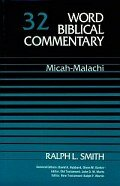 Word Biblical Commentary, Volume 32: Micah–Malachi (WBC)