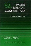 Word Biblical Commentary, Volume 52b: Revelation 6–16 (WBC)