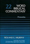 Proverbs, Volume 22 (Word Biblical Commentary | WBC)