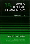 Word Biblical Commentary, Volume 38a: Romans 1–8 (WBC)